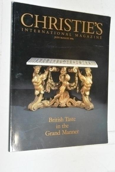 Christie's. International magazine. British Taste in the Grand Manner. July/August 1996. / Christie's. Международный журнал. Британский вкус в великой манере. Июль/август 1996