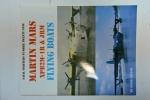 Naval Fighters Number Twenty-Nine. Martin Mars XPB2M-1R & JRM Flying Boats.
